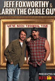 Jeff Foxworthy and Larry the Cable Guy: We Have Been Thinking