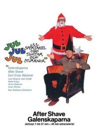 Jul Jul Jul – After Shave & Galenskaparna